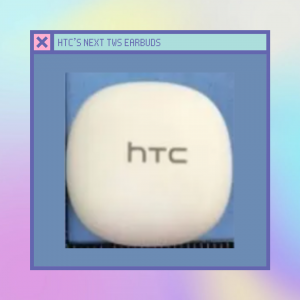 HTC next TWS earbuds got leaked-spoiled its launch